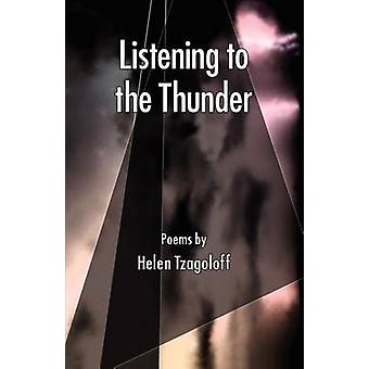 LISTENING TO THE THUNDER POEMS by TZAGOLOFF & HELEN