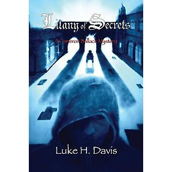 Litany of Secrets Book 1 in the Cameron Ballack Series by Davis & Luke H.