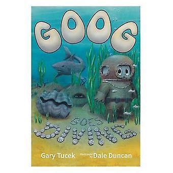 Goog Goes Diving by Tucek & Gary Martin