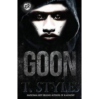 Goon The Cartel Publications Presents by Styles & T.