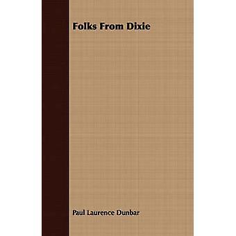 Folks From Dixie by Dunbar & Paul Laurence