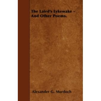 The Lairds Lykewake  And Other Poems. by Murdoch & Alexander G.