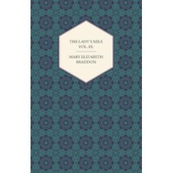 The Ladys Mile Vol. III. by Braddon & Mary Elizabeth