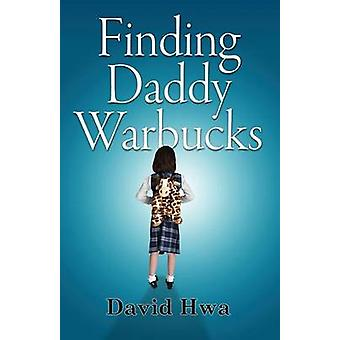 Finding Daddy Warbucks by Hwa & David