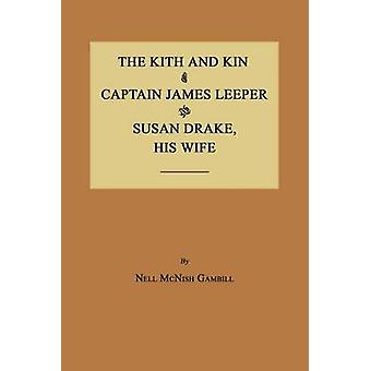 The Kith and Kin of Captain James Leeper and Susan Drake His Wife by Gambill & Nell McNish