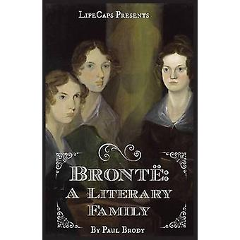 Bront A Biography of the Literary Family by Paul & Brody