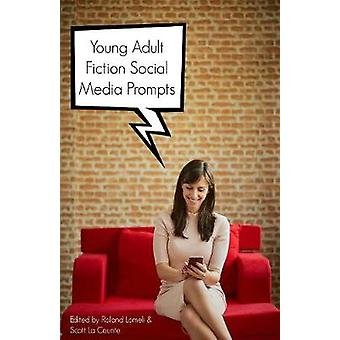 Young Adult Fiction Social Media Prompts 350 Prompts for Authors For Blogs Facebook and Twitter by BuzzTrace