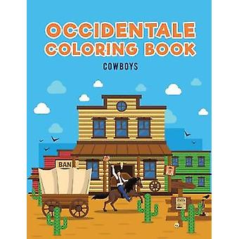Occidentale Coloring Book Cowboys by Kids & Coloring Pages for