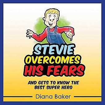 Stevie Overcomes His Fears and gets to know the Best Super Hero by Baker & Diana