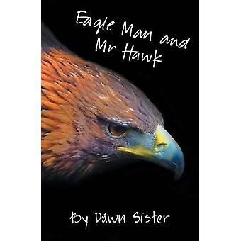 Eagle Man and Mr Hawk by Sister & Dawn