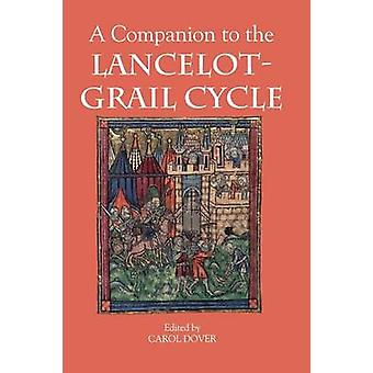 A Companion to the LancelotGrail Cycle by Dover & Carol