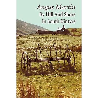 By Hill and Shore in South Kintyre by Martin & Angus