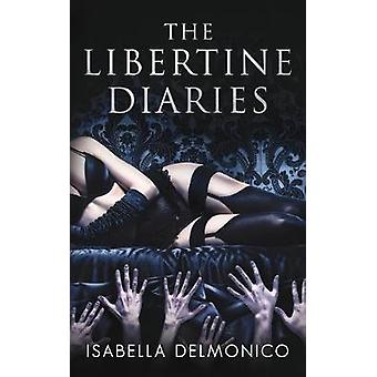 The Libertine Diaries by Delmonico & Isabella
