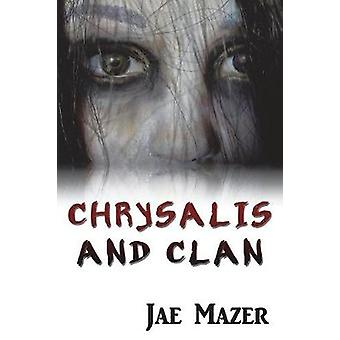 Chrysalis and Clan by Mazer & Jae