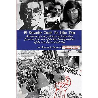 El Salvador Could Be Like That by Frazier & Joseph B.