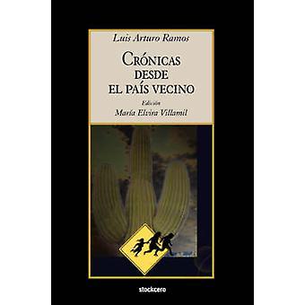 Cronicas Desde El Pais Vecino by Ramos & Luis Arturo