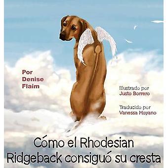 Cmo el Rhodesian Ridgeback consigui su cresta by Flaim & Denise