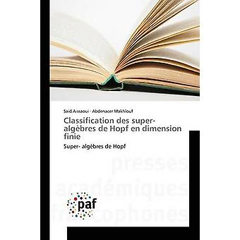 Classification des superalgbres de Hopf en dimension finie by Aissaoui Said