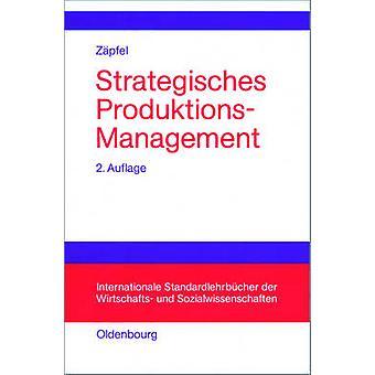 Strategisches ProduktionsManagement by Zpfel & Gnther