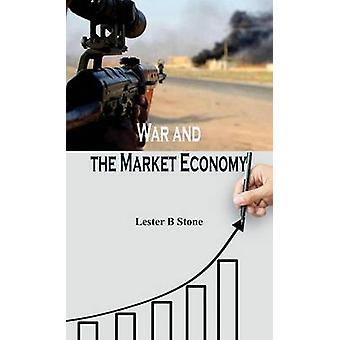 War and the Market Economy by Stone & Lester B