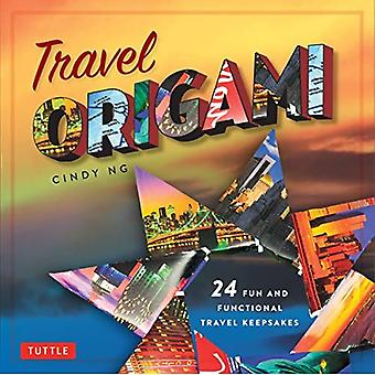 Travel Origami: A Fun, Easy Way to Turn Travel Memories into Origami Art