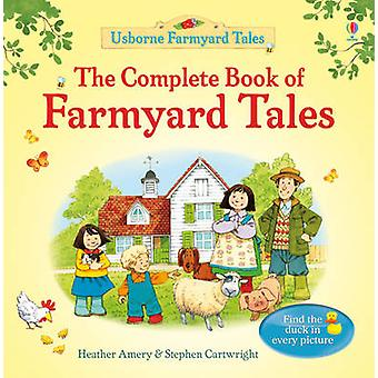 Complete Book of Farmyard Tales  40th Anniversary Edition by Heather Amery