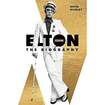 Elton John - The Biography by David Buckley - 9780233005515 Book