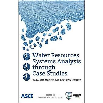 Water Resources Systems Analysis through Case Studies - Data and Model