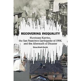 Återvinna ojämlikhet - Orkanen Katrina - San Francisco Earthqua