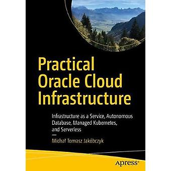Practical Oracle Cloud Infrastructure - Infrastructure as a Service -
