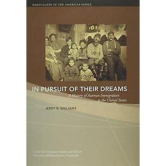 In Pursuit of Their Dreams - A History of Azorean Immigration to the U