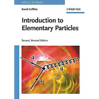 Introduction to Elementary Particles (2nd Revised edition) by David J