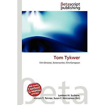 Tom Tykwer by Lambert M Surhone - 9786133079038 Book