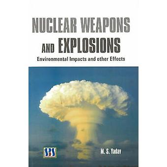 Nuclear Weapons and Explosions - Environmental Impacts and Other Effec
