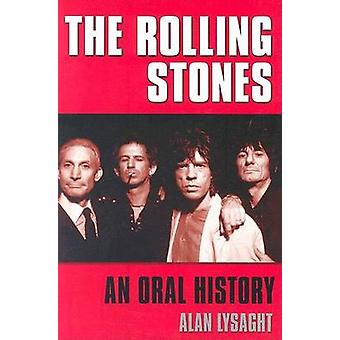 The  -Rolling Stones - - An Oral History (331st) by Alan Lysaght - 97815