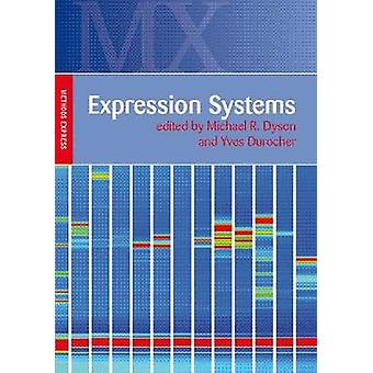Expression Systems - Methods Express by Yves Durocher - Michael R. Dys