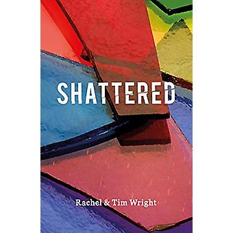 Shattered by Tim Wright - 9781782598961 Book