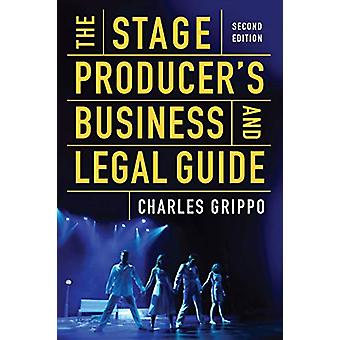 The Stage Producer's Business and Legal Guide (Second Edition) by Cha