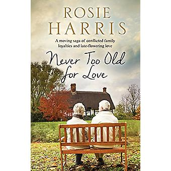 Never Too Old for Love by Rosie Harris - 9781847518934 Book