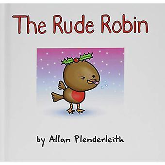 The Rude Robin by Allan Plenderleith - 9781841614137 Book