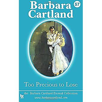 Too precious to lose by Barbara Cartland - 9781782133438 Book