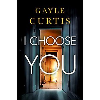 I Choose You by Gayle Curtis - 9781542008181 Book