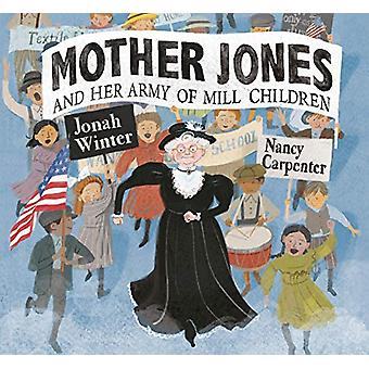 Mother Jones and Her Army of Mill Children by Jonah Winter - 97804498