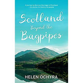 Scotland Beyond the Bagpipes by Helen Ochyra - 9781913208103 Book