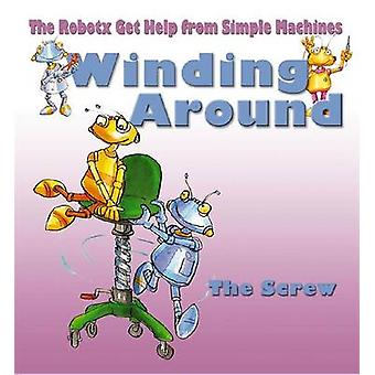 Winding Around  The Screw by Gerry Bailey & Illustrated by Mike Spoor