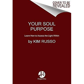 Your Soul Purpose by Russo & Kim