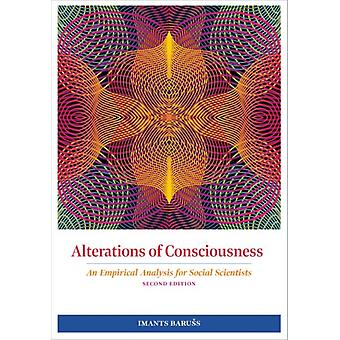 Alterations of Consciousness  An Empirical Analysis for Social Scientists by Imants Baruss