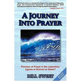 A Journey Into Prayer by Bill Sweet - 9781401091507 Book