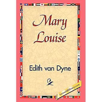 Mary Louise by Edith Van Dyne - 9781421829395 Book