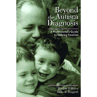 Beyond the Autism Diagnosis by Marion OBrienJulie A Daggett
